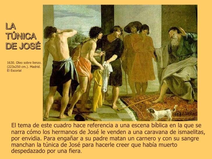 <ul><li>El tema de este cuadro hace referencia a una escena bíblica en la que se narra cómo los hermanos de José le venden...