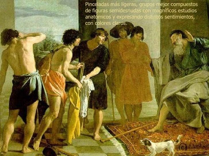Pinceladas más ligeras, grupos mejor compuestos de figuras semidesnudas con magníficos estudios anatómicos y expresando di...