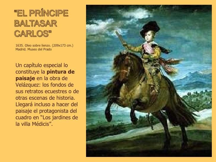 1635. Oleo sobre lienzo. (209x173 cm.) Madrid. Museo del Prado Un capítulo especial lo constituye la  pintura de paisaje  ...