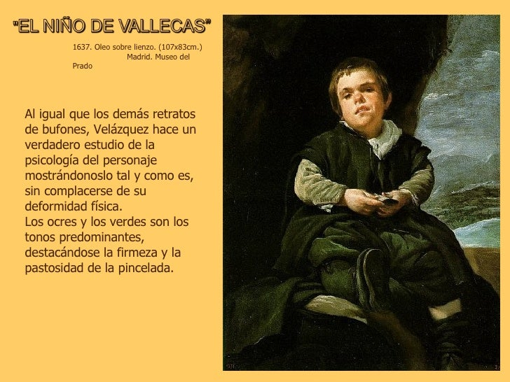 1637. Oleo sobre lienzo. (107x83cm.)  Madrid. Museo del Prado Al igual que los demás retratos de bufones, Velázquez hace u...