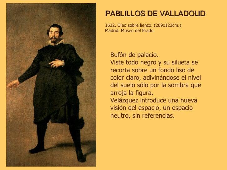 PABLILLOS DE VALLADOLID 1632. Oleo sobre lienzo. (209x123cm.) Madrid. Museo del Prado Bufón de palacio.  Viste todo negro ...