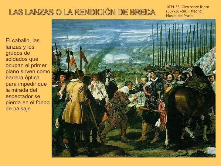 1634-35. Oleo sobre lienzo. (307x367cm.). Madrid. Museo del Prado El caballo, las lanzas y los grupos de soldados que ocup...