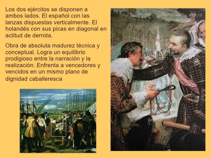 Los dos ejércitos se disponen a ambos lados. El español con las lanzas dispuestas verticalmente. El holandés con sus picas...