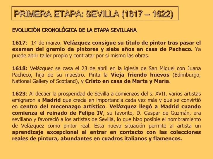 EVOLUCIÓN CRONOLÓGICA DE LA ETAPA SEVILLANA 1617 :  14 de marzo.  Velázquez consigue su título de pintor tras pasar el exa...
