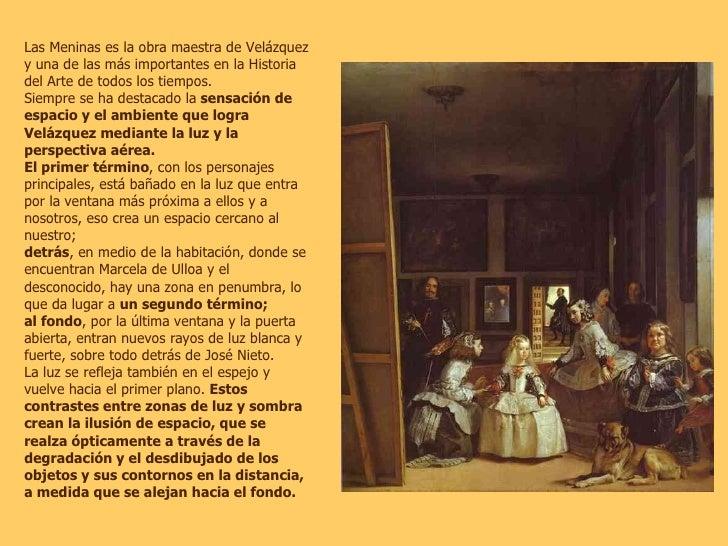 Las Meninas es la obra maestra de Velázquez y una de las más importantes en la Historia del Arte de todos los tiempos.  Si...