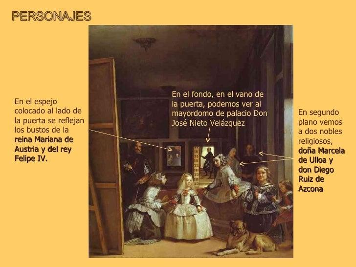 En segundo plano vemos a dos nobles religiosos,  doña Marcela de Ulloa y don Diego Ruiz de Azcona En el espejo colocado al...