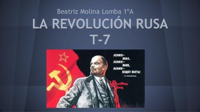 LA REVOLUCIÓN RUSA T-7 Beatriz Molina Lomba 1ºA