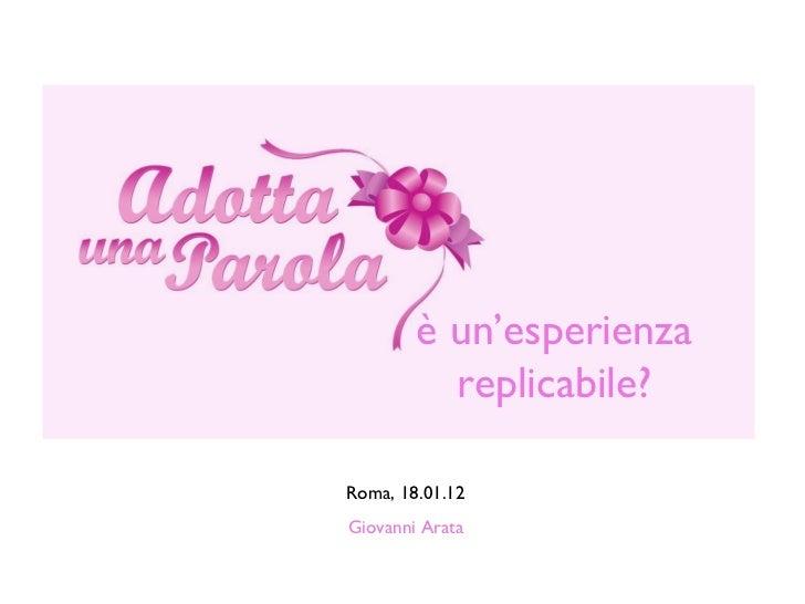 Roma, 18.01.12 Giovanni Arata è un'esperienza replicabile?