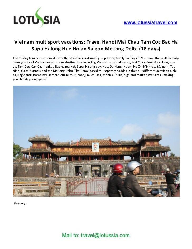 www.lotussiatravel.com Vietnam multisport vacations: Travel Hanoi Mai Chau Tam Coc Bac Ha       Sapa Halong Hue Hoian Saig...