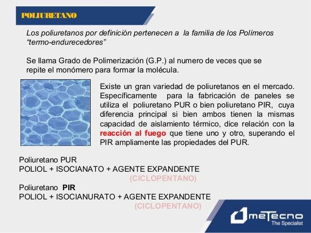 """Los poliuretanos por definición pertenecen a la familia de los Polímeros """"termo-endurecedores"""" Se llama Grado de Polimeriz..."""