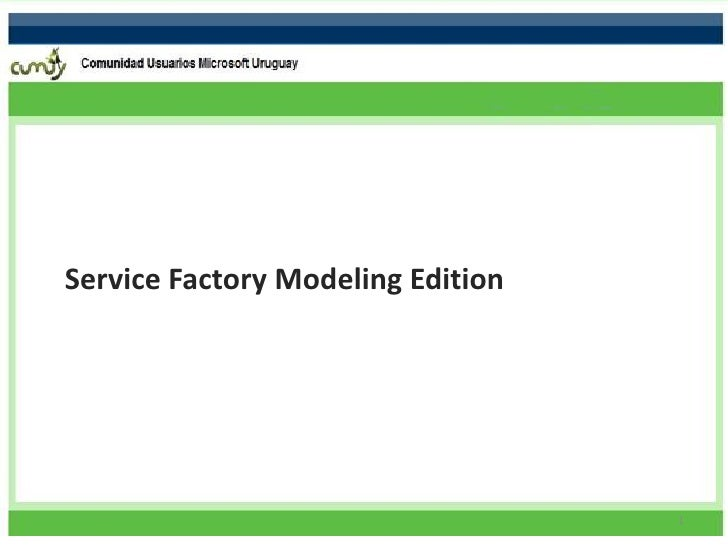 Service Factory Modeling Edition                                        1