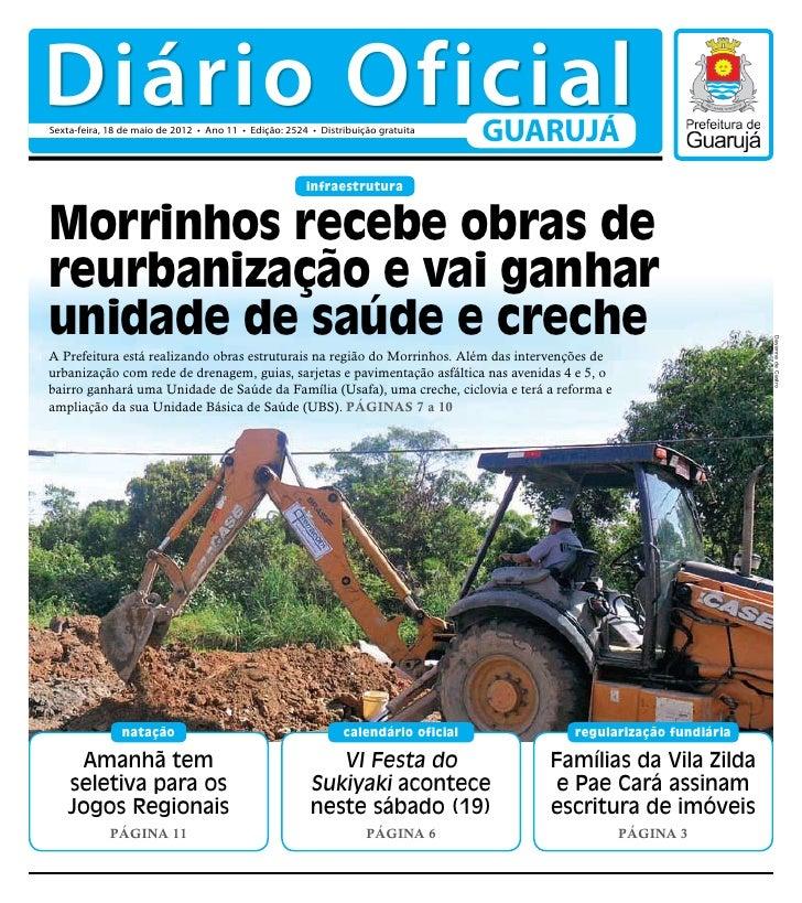 Diário OficialSexta-feira, 18 de maio de 2012 • Ano 11 • Edição: 2524 • Distribuição gratuita                             ...