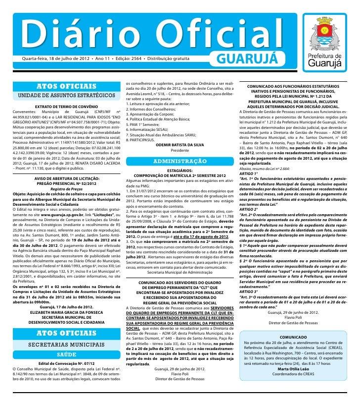Diário Oficial     Quarta-feira, 18 de julho de 2012 • Ano 11 • Edição: 2564 • Distribuição gratuita                      ...