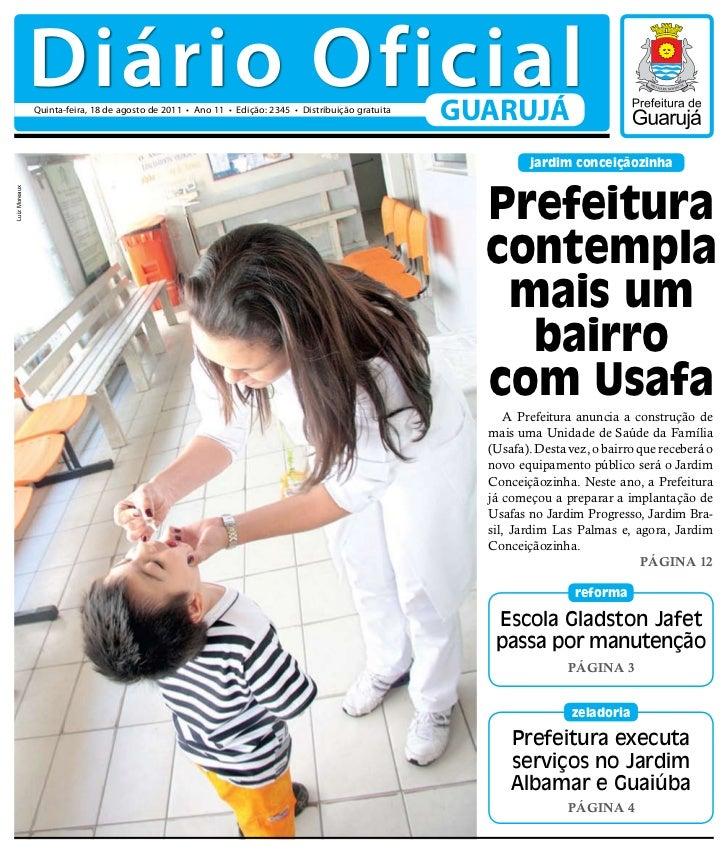 Diário Oficial               Quinta-feira, 18 de agosto de 2011 • Ano 11 • Edição: 2345 • Distribuição gratuita           ...