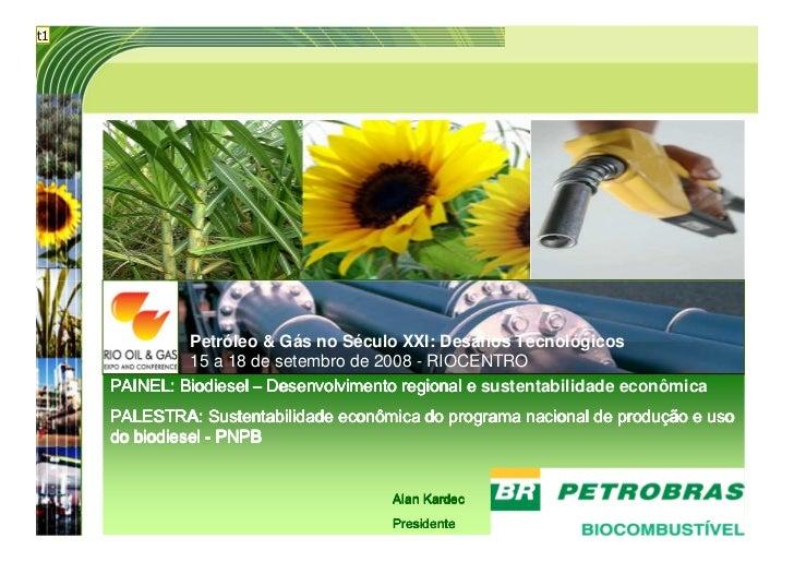 t1                       Petróleo & Gás no Século XXI: Desafios Tecnológicos                   15 a 18 de setembro de 2008...