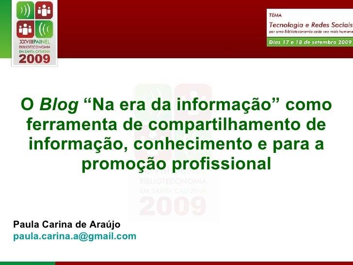 """O  Blog  """"Na era da informação"""" como ferramenta de compartilhamento de informação, conhecimento e para a promoção profissi..."""