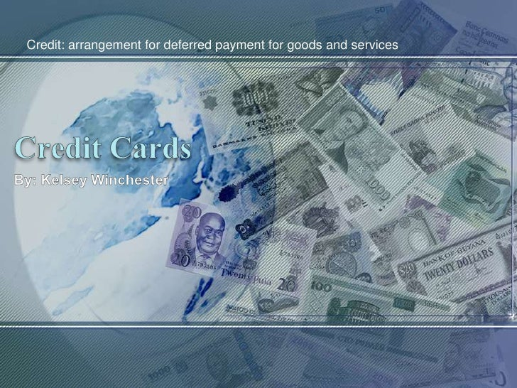 Credit: arrangement for deferred payment for goods and services