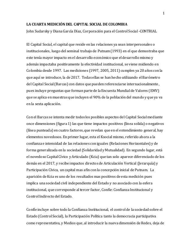 1 LA CUARTA MEDICIÓN DEL CAPITAL SOCIAL DE COLOMBIA John Sudarsky y Diana García Díaz, Corporación para el Control Social ...