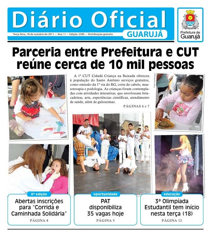 Diário OficialTerça-feira, 18 de outubro de 2011 • Ano 11 • Edição: 2385 • Distribuição gratuita                          ...
