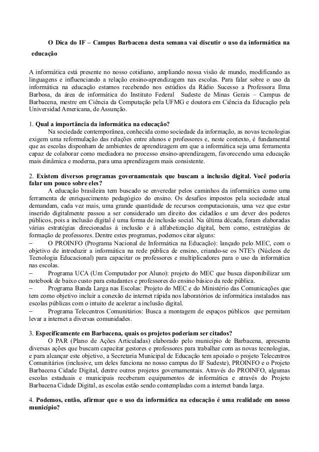 O Dica do IF – Campus Barbacena desta semana vai discutir o uso da informática na educação A informática está presente no ...
