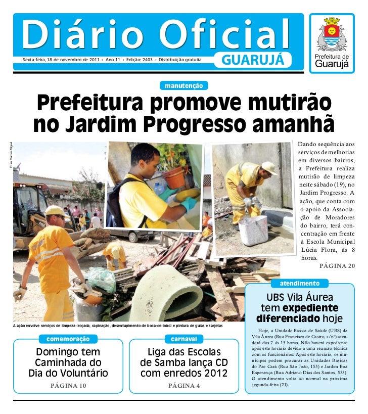 Diário Oficial                       Sexta-feira, 18 de novembro de 2011 • Ano 11 • Edição: 2403 • Distribuição gratuita  ...