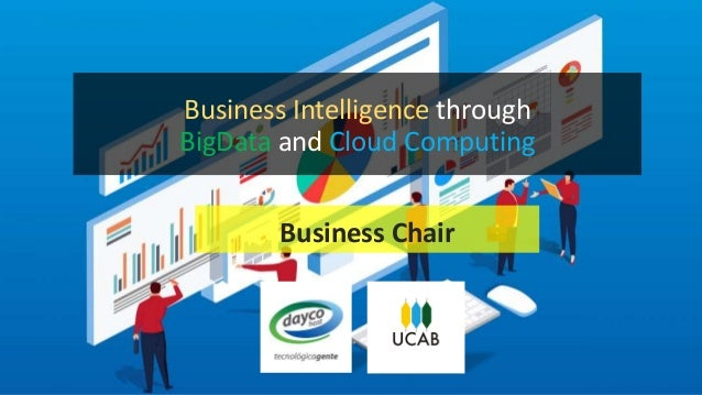 Business Chair Business Intelligence through BigData and Cloud Computing