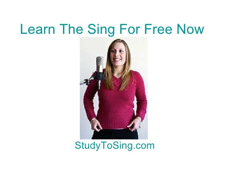Learn The Sing For Free Now StudyToSing.com