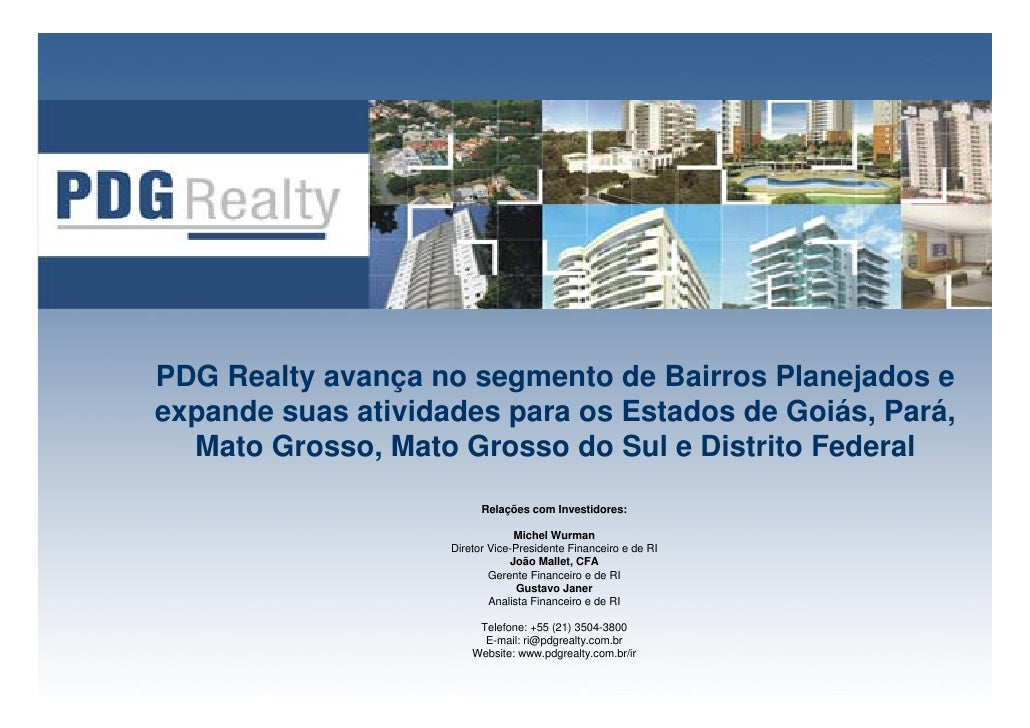 PDG Realty avança no segmento de Bairros Planejados e expande suas atividades para os Estados de Goiás, Pará,   Mato Gross...