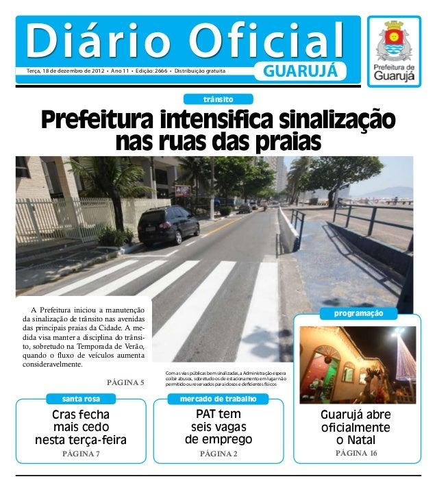 Diário Oficial Terça, 18 de dezembro de 2012 • Ano 11 • Edição: 2666 • Distribuição gratuita                              ...
