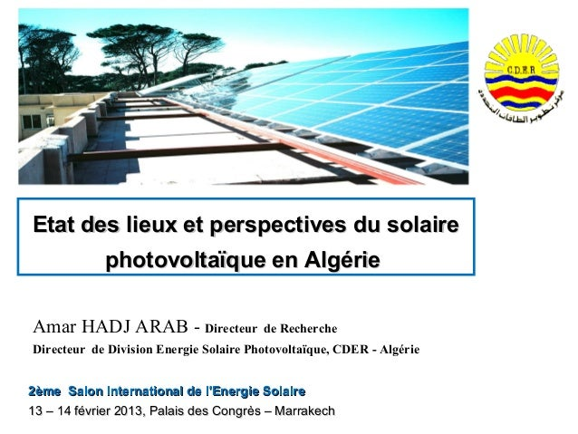 Etat des lieux et perspectives du solaire            photovoltaïque en AlgérieAmar HADJ ARAB - Directeur              de R...