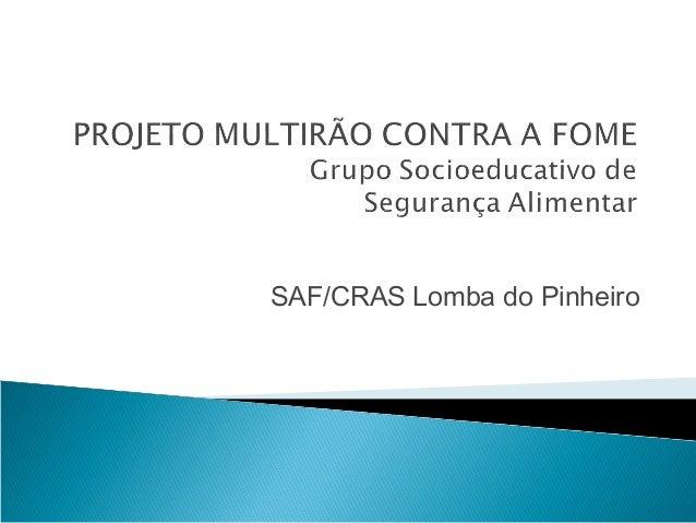 SAF/CRAS Lomba do Pinheiro