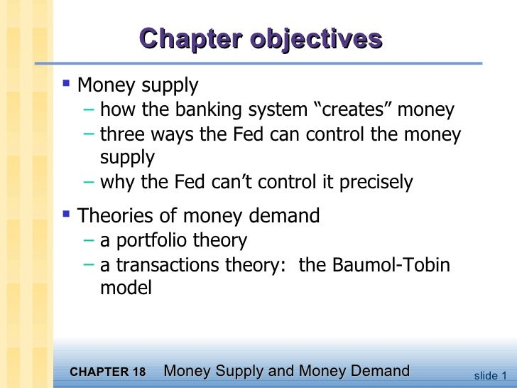 "Chapter objectives <ul><li>Money supply </li></ul><ul><ul><li>how the banking system ""creates"" money </li></ul></ul><ul><u..."