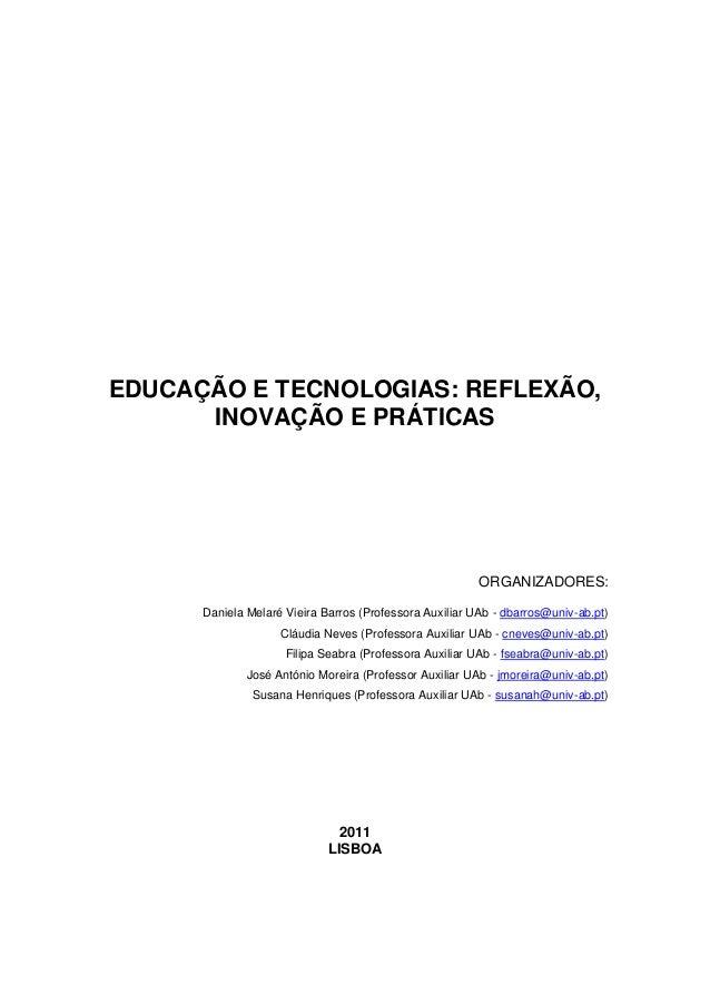 EDUCAÇÃO E TECNOLOGIAS: REFLEXÃO, INOVAÇÃO E PRÁTICAS  ORGANIZADORES: Daniela Melaré Vieira Barros (Professora Auxiliar UA...