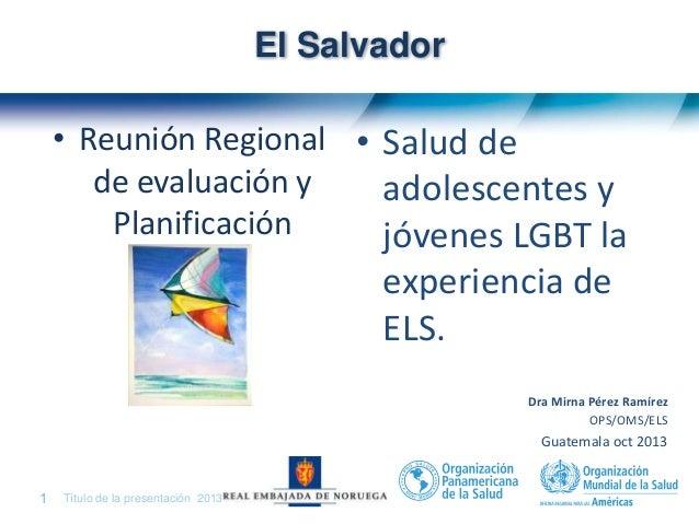 Salud de Adolescentes y Jóvenes LGBT: La Experiencia de El Salvador OPS/ELS