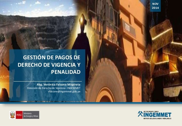 GESTIÓN DE PAGOS DE DERECHO DE VIGENCIA Y PENALIDAD NOV 2014 Abg. Verónica Falcone Mispireta Dirección de Derecho de Vigen...
