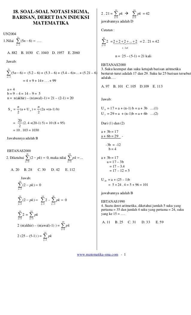 www.matematika-sma.com - 1 18. SOAL-SOAL NOTASI SIGMA, BARISAN, DERET DAN INDUKSI MATEMATIKA UN2004 1.Nilai ∑= =− 21 2 )65...