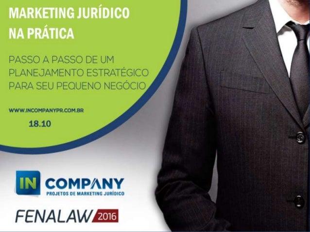 A In Company Assessoria de Marketing Jurídico Marketing Digital e Offline para sociedade de advogados. Diferencial: Não so...