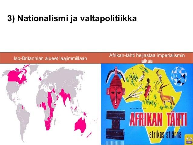 3) Nationalismi ja valtapolitiikka                                       Afrikan-tähti heijastaa imperialismin Iso-Britann...
