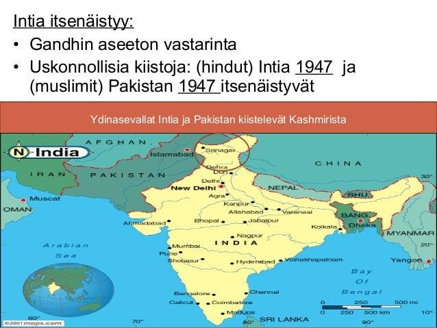 Intia itsenäistyy:• Gandhin aseeton vastarinta• Uskonnollisia kiistoja: (hindut) Intia 1947 ja  (muslimit) Pakistan 1947 i...