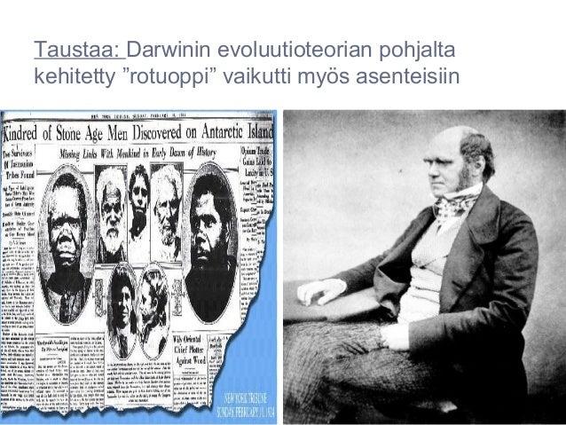 """Taustaa: Darwinin evoluutioteorian pohjaltakehitetty """"rotuoppi"""" vaikutti myös asenteisiin"""