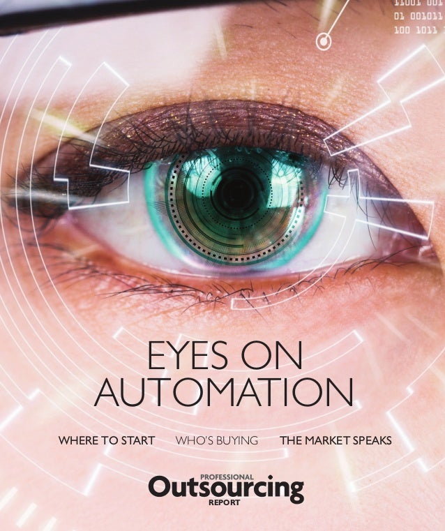 EYES ON AUTOMATION WHERE TO START WHO'S BUYING THE MARKET SPEAKS REPORT 01 Cover final.indd 13 07/07/2016 15:21:27
