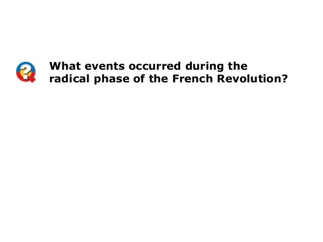 What events occurred during theradical phase of the French Revolution?