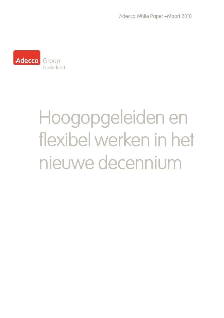 Adecco White Paper –Maart 2010     Hoogopgeleiden en flexibel werken in het nieuwe decennium