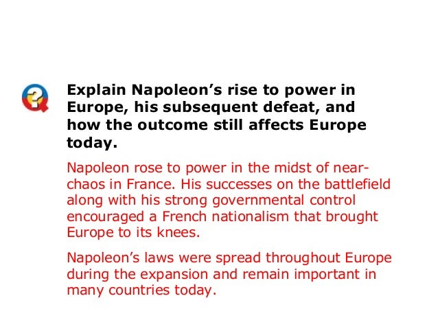 napoleon bonaparte rise to power essay 1 napoleon: background and rise to power  career of napoleon bonaparte he not only made a lasting impact on france but, over the course of his reign, altered.