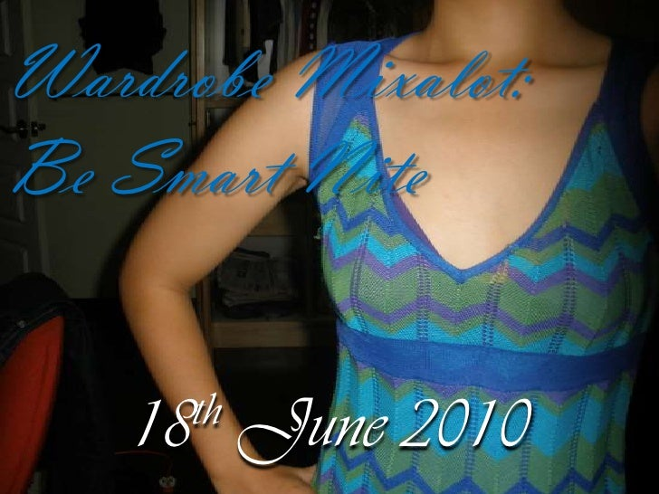 Wardrobe Mixalot:<br />Be Smart Nite<br />18th June 2010<br />