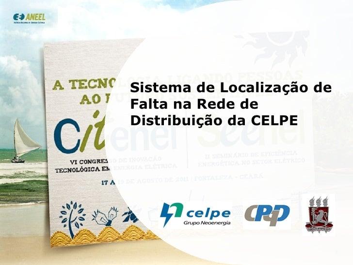 Sistema de Localização de Falta na Rede de Distribuição da CELPE