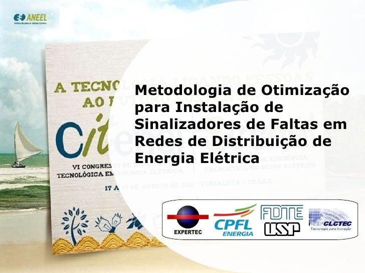 Metodologia de Otimização para Instalação de Sinalizadores de Faltas em Redes de Distribuição de Energia Elétrica
