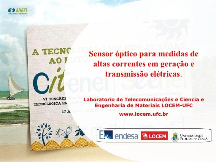 Sensor óptico para medidas de altas correntes em geração e transmissão elétricas . Laboratorio de Telecomunicações e Cienc...