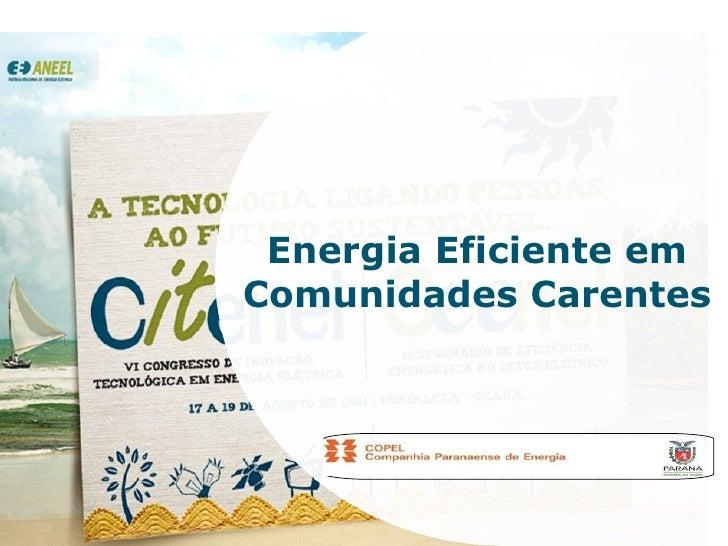 Energia Eficiente em Comunidades Carentes