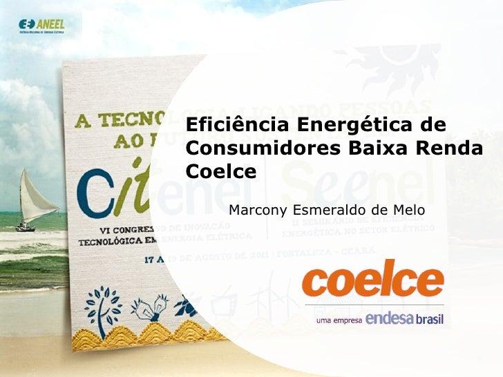 Marcony Esmeraldo de Melo Eficiência Energética de Consumidores Baixa Renda Coelce